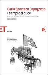 I campi del Duce. L'internamento civile nell'Italia fascista (1940-1943) - Capogreco Carlo S.