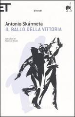 Il ballo della Vittoria - Skármeta Antonio