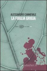 La foglia grigia - Cannevale Alessandro