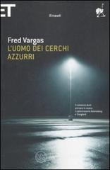 L' uomo dei cerchi azzurri - Vargas Fred