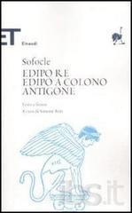 Edipo re-Edipo a Colono-Antigone. Testo greco a fronte - Sofocle