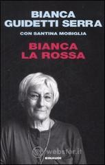 Bianca la rossa - Guidetti Serra Bianca