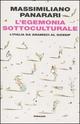 L' egemonia sottoculturale. L'italia da Gramsci al gossip