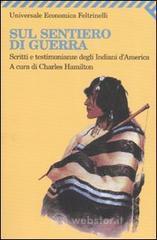 Sul sentiero di guerra. Scritti e testimonianze degli indiani d'America