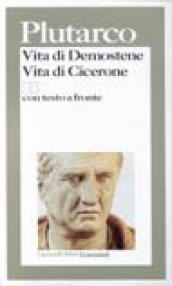 Vita di Demostene-Vita di Cicerone. Testo greco a fronte