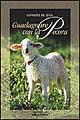 Guadagnare con la pecora. Guida pratica all'allevamento degli ovini e alla trasformazione dei prodotti derivati