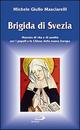 Brigida di Svezia. Maestra di vita e di santità per i popoli e le Chiese della nuova Europa