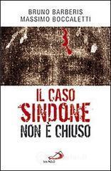Il caso Sindone non è chiuso - Boccaletti Massimo