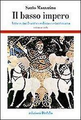 Il basso impero. Antico, tardoantico ed era costantiniana - Mazzarino Santo