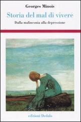 Storia del mal di vivere. Dalla malinconia alla depressione - Minois Georges