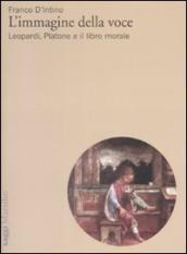 L'immagine della voce. Leopardi, Platone e il libro morale