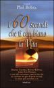 I  sessanta secondi che ti cambiano la vita