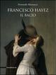 Francesco Hayez. Il bacio. Catalogo della mostra. Trieste, 12 dicembre 2009-15 agosto 2010)