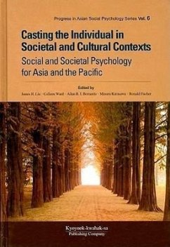 Casting the Individual in Societal and Cultural Contexts: Social and Societal Psychology for Asia and the Pacific - Herausgeber: Liu, James H. Bernardo, Allan B. I. Ward, Colleen