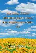 Predigten über das Evangelium nach Johannes (II) - Die Liebe Gottes offenbart durch Jesus, den eingeborenen Sohn (II) - Paul C. Jong