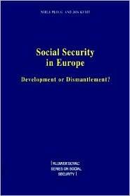 Social Security In Europe, Development Or Dismantlement? - Niels Ploug, Jon Kvist