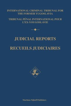 Judicial Reports / Recueils Judiciaires, 1994-1995 (2 Vols): (Volumes I and II/Tomes I Et II) - International Tribunal for the Prosecuti Int Criminal Tribunal for the Former Yug International Crimin Al Tribunal for the