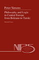 Philosophy and Logic in Central Europe from Bolzano to Tarski - Peter Simons