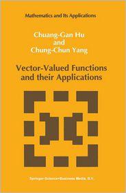 Vector-Valued Functions and their Applications - Chuang-Gan Hu, Chung-Chun Yang