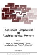 Theoretical Perspectives on Autobiographical Memory (Nato Science Series D: (closed))