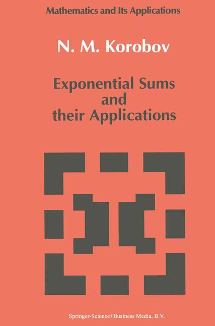 Exponential Sums and their Applications als Buch von N. M Korobov - Springer