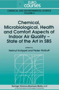 Chemical, Microbiological, Health and Comfort Aspects of Indoor Air Quality - State of the Art in SBS - Helmut Knoppel