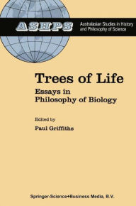 Trees of Life: Essays in Philosophy of Biology - P.E. Griffiths