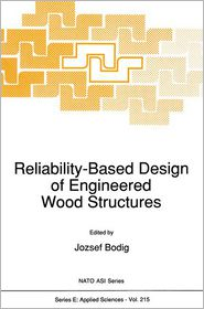 Reliability-Based Design of Engineered Wood Structures - J. Bodig (Editor)