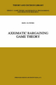 Axiomatic Bargaining Game Theory - Hans J.M. Peters