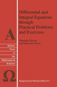 Differential and Integral Equations through Practical Problems and Exercises - G. Micula