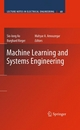 Machine Learning and Systems Engineering - Sio-Iong Ao;  Sio-Iong Ao;  Burghard B. Rieger;  Burghard Rieger;  Mahyar Amouzegar;  Mahyar A. Amouzegar