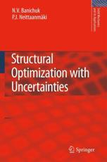 Structural Optimization With Uncertainties - N.V. Banichuk, Pekka Neittaanmäki