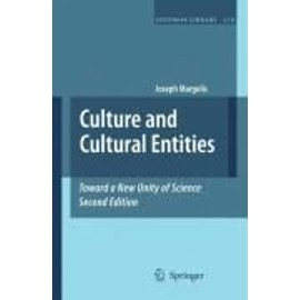 Culture And Cultural Entities - Toward A New Unity Of Science - Margolis / Joseph