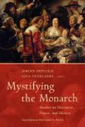 Mystifying the Monarch: Studies on Discourse, Power, and History