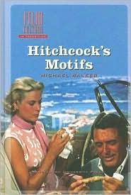 Hitchcock's Motifs - Michael Walker