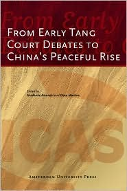 From Early Tang Court Debates to China's Peaceful Rise - Friederike Assandri (Editor), Dora Martins (Editor)