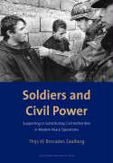 Soldiers and Civil Power: Supporting or Substituting Civil Authorities in Modern Peace Operations