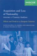 Acquisition and Loss of Nationality, Volume 2: Policies and Trends in 15 European Countries: Country Analyses