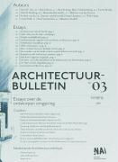 Architecture Bulletin No. 03: Essays on the Designed Environment