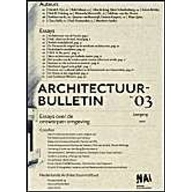 Architecture Bulletin No. 03: Essays on the Designed Environment - Olof Van Der Wal