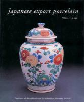 Japanese Export Porcelain: Catalogue of the Collection of the Ashmolean Museum, Oxford