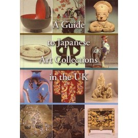 A Guide to Japanese Art Collections in the UK - Gregory Irvine