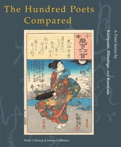 The Hundred Poets Compared: A Print Series by Kuniyoshi, Hiroshige, and Kunisada - Herwig, H. Mostow, J. S.