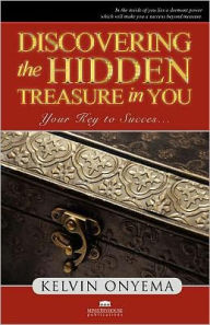 Discovering the Hidden Treasure in You - K. Onyema