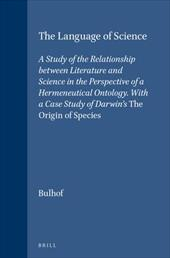 The Language of Science: A Study of the Relationship Between Literature and Science in the Perspective of a Hermeneutical Ontology - Bulhof, Ilse Nina
