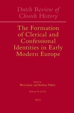 Dutch Review of Church History, Volume 85: The Formation of Clerical and Confessional Identities in Early Modern Europe - Herausgeber: Janse, Wim Pitkin, Barbara