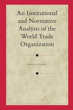 An Institutional and Normative Analysis of the World Trade Organization - Footer, Mary E.
