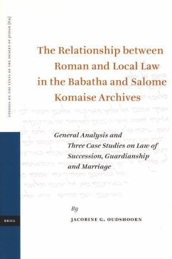 The Relationship Between Roman and Local Law in the Babatha and Salome Komaise Archives: General Analysis and Three Case Studies on Law of Succession - Oudshoorn, Jacobine G. Oudshoorn, Carolien