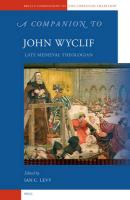 A Companion to John Wyclif: Late Medieval Theologian