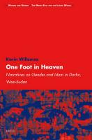 One Foot in Heaven: Narratives on Gender and Islam in Darfur, West-Sudan